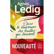 Agnès Ledig Dans le murmure des feuilles qui dansent