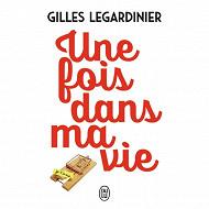 Gilles Legardinier Une fois dans ma vie