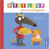 Album jeunesse - P'tit Loup est le roi de la galette