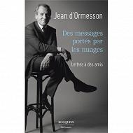 Jean d'Ormesson - Des messages portés par les nuages : lettres à des amis