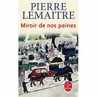 Pierre Lemaitre - Miroir de nos peines
