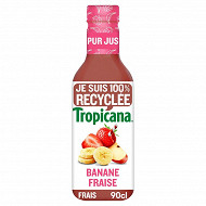 Tropicana banane fraise pet 90cl