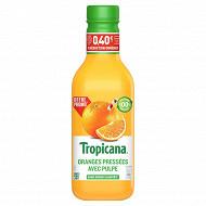 Tropicana oranges pressées avec pulpe pet 90cl 0.40  remise immédiate