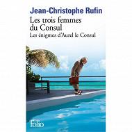 Jean-Christophe Rufin - Les énigmes d'Aurel le consul, II, Les trois femmes du consul