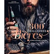 Boissons - Les 300 mailleures bières de France, de Belgique et d'ailleurs