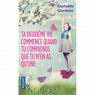 Raphaëlle Giordano Ta deuxième vie commence quand tu comprends que tu n'en as qu'une