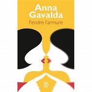 Anna Gavalda - Fendre l'armure