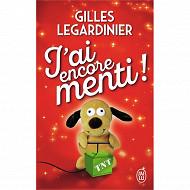 Gilles Legardinier - J'ai encore menti