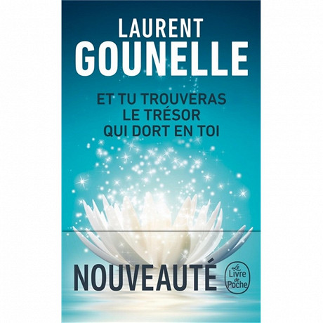 Laurent Gounelle - Et tu trouveras le trésor qui dort en toi