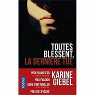 Karine Giebel - Toutes blessent, la dernière tue