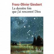 Franz-Olivier Giesbert - La dernière fois que j'ai rencontré Dieu