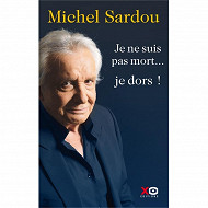 Michel Sardou - Je ne suis pas mort...Je dors !