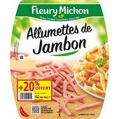 Fleury Michon allumettes de jambon cuit x2  + 20% offerts 180g