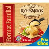 RichesMonts raclette classique 1kg prix choc