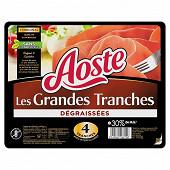 Aoste jambon cru grandes tranches dégraissées 4tranches 100g