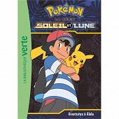 Roman jeunesse - Pokémon : la série Soleil et lune Volume 1, Aventures à Alola