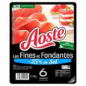 Aoste jambon cru 6 tranches fines et fondantes -25 % de sel 100 g