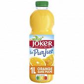 Joker pur jus orange sans pulpe pet 1l