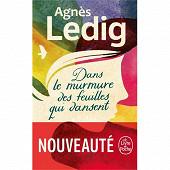Agnès Ledig - Dans le murmure des feuilles qui dansent
