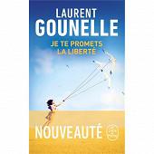 Laurent Gounelle - Je te promets la liberté