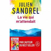 Julien Sandrel - La vie qui m'attendait