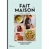 Cuisine - Fait maison : 45 recettes du quotidien