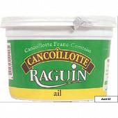 Raguin cancoillotte ail 500g